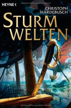 Sturmwelten. von Christoph Hardebusch