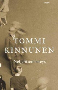 Neljäntienristeys, Tommi Kinnunen. Hienovaraisen tarkkanäköinen romaani ihmisistä, jotka rakentavat unelmansa luvattomiin harjakorkeuksiin.