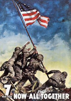 7th war loan. Now .. All Together. U.S. Marines raise the American flag on Mount Suribachin, Iwo Jima, in this poster from the U.S. Treasury for War Bonds. Painted by Cecil Calvert Beall from a photograph taken by Associated Press photographer Joe Rosenthal. Vintage WWII poster, 1945.