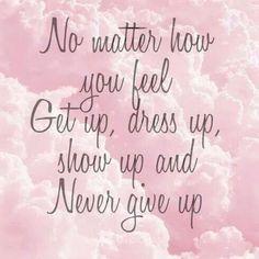 Sin importar cómo te sientas, levántate, vístete, déjate ver y nunca te rindas.   #sucess  #Monday