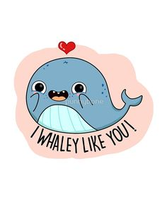 'I Whaley Like You Animal Pun' Sticker by punnybone