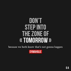 "Don't Step Into The Zone Of ""Tomorrow"""