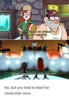 Gideon you're one crazed up fruit loop. Gravity Falls