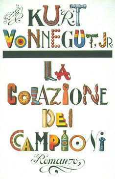 Kurt Vonnegut, La Colazione dei Campioni. Rizzoli 1973. Jacket by John Alcorn.