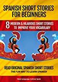 Free Kindle Book -   Spanish Short Stories For Beginners: 8 Modern & Hilarious Spanish Short Stories to Improve Your Vocabulary: Read Original Spanish Short Stories  The Fun Way to Learn Spanish Check more at http://www.free-kindle-books-4u.com/travelfree-spanish-short-stories-for-beginners-8-modern-hilarious-spanish-short-stories-to-improve-your-vocabulary-read-original-spanish-short-stories-the-fun-way-to-learn-spanish/