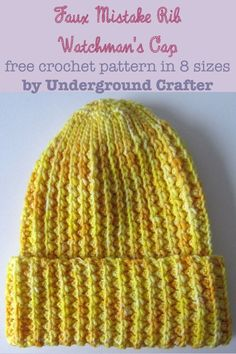 Faux Mistake Rib Watchman's Cap, free unisex #crochet pattern in 8 sizes (newborn through adult large) by Marie Segares @ucrafter