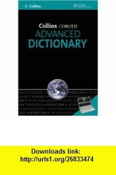 Collins Cobuild Advanced Dictionary (9781424027514) Collins COBUILD , ISBN-10: 1424027519  , ISBN-13: 978-1424027514 ,  , tutorials , pdf , ebook , torrent , downloads , rapidshare , filesonic , hotfile , megaupload , fileserve