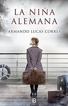 La Niña Alemana (NB GRANDES NOVELAS) de Armando Lucas Correa https://www.amazon.es/dp/8466660046/ref=cm_sw_r_pi_dp_x_4mVfybRVE106Q