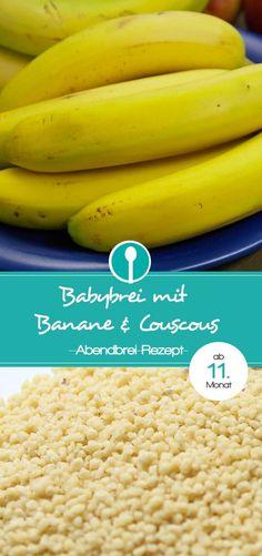 Babybrei mit Banane und Couscous. Ein tolles Rezept für Abendbrei.