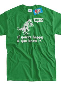 Funny Dinosaur T-rex T Rex Tyrannosaurus T-Shirt - If You're Happy Clap Your Hands Geek dinosaurs School Mens Ladies Womens Youth Kids