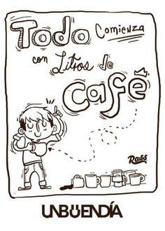 Todo comienza con litros de café.