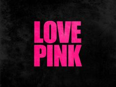 I LOVE PINK (THE COLOR)