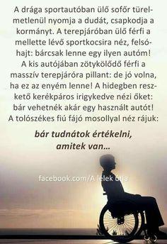 ...bár tudnàtok értékelni amitek van...♡ Buddhism, Einstein, Van, Motivation, Quotes, Life, Quotations, Vans, Quote