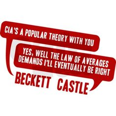 """""""CIA is a popular theory with you"""" """"yes, well the law of averages demands i'll eventually be right"""""""