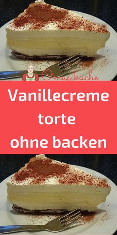 Vanillecreme torte ohne backen