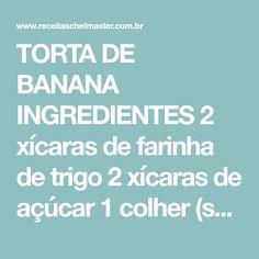 TORTA DE BANANA INGREDIENTES 2 xícaras de farinha de trigo 2 xícaras de açúcar 1 colher (sopa) de fermento em pó 2 ovos batidos 1 copo de leite 5 colheres (sopa) de margarina 10 bananas cortadas na horizontal. MODO DE PREPARO Para a farofa, misture numa vasilha o trigo, o açúcar, e o fermento, reserve…