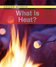 What is heat? What Is Heat, Science Curriculum, Cold Temperature, Inference, Children's Literature, Student Learning, Nonfiction, Physics, Activities