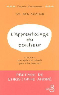 L'Apprentissage du bonheur - Christophe ANDRÉ,Tal BEN-SHAHAR
