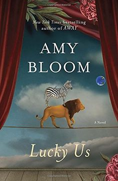 Lucky Us: A Novel by Amy Bloom