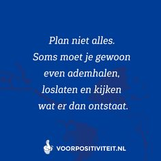 E Words, Cool Words, Wise Quotes, Qoutes, Dutch Quotes, Mood Boards, No Time For Me, Favorite Quotes, Mindfulness