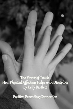 positive The Power of Touch: How Physical Affection Helps with Discipline from the Positive Parenting Connection
