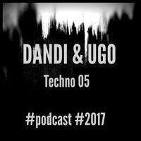 Dandi & Ugo - #Techno 05 2017 - #Podcast di dj Dandi & Ugo su SoundCloud