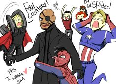 Nick tried to recruit Spider Man, but everyone else on the team was a bit squeamish.