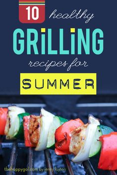 10 amazing recipes for your summer dinners, get-togethers, and celebrations.