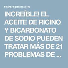 INCREÍBLE! EL ACEITE DE RICINO Y BICARBONATO DE SODIO PUEDEN TRATAR MÁS DE 21 PROBLEMAS DE SALUD – Hoy Aprendí Salud