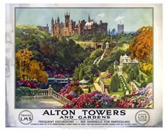 """Alton Towers and Gardens"" Travel Poster Card: Vintage London Midland Scottish Railway travel poster. View from a terrace showing the stately home of Alton Towers with the colourful gardens and lake in the foreground. c Artwork by E W Haslehust. Posters Uk, Railway Posters, Train Posters, Nostalgia, British Travel, National Railway Museum, Fine Art Prints, Framed Prints, Beautiful Posters"