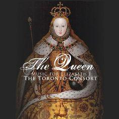 The Queen: Music for Elizabeth I Marquis Classics