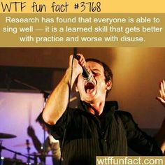 Best Funny Quotes : Singing is a skill learned not something you are born with WTF fun facts Wow Facts, Wtf Fun Facts, True Facts, Funny Facts, Funny Quotes, Random Facts, Crazy Facts, Strange Facts, Happy Facts
