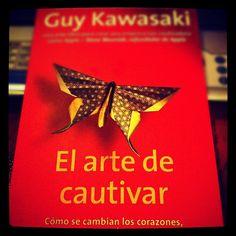 Guy Kawasaki - El arte de cautivar