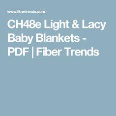 CH48e Light & Lacy Baby Blankets - PDF  Fiber Trends