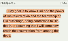 """""""My goal is to know Him and the power of His resurrection and the fellowship of His sufferings, being conformed to His death, assuming that I will somehow reach the resurrection from among the dead"""" (Philippians 3:10-11 HCSB). #KWMinistries"""