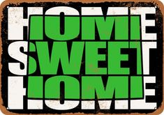 7x10 Metal Sign - Home Sweet Home Colorado Black Green - Rusty Look #plaques #signs (ebay link) Buick Roadmaster, Metal Signs, Colorado, Sweet Home, Letters, Link, Green, Ebay, Aspen Colorado