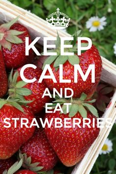 Keep calm and eat strawberries #zomer #quote