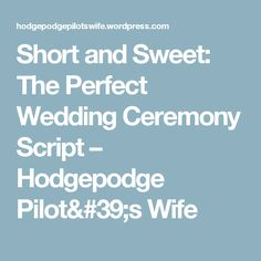 Short and Sweet: The Perfect Wedding Ceremony Script – Hodgepodge Pilot& Wife Non Religious Wedding Ceremony, Wedding Ceremony Script, Wedding Readings, Wedding Programs, Wedding Ceremonies, Tea Ceremony, Wedding Mc, Civil Wedding, Perfect Wedding