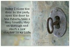 When a door closes behind you, another door opens in front of you. Period!