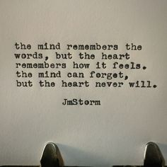 Heart and mind ❤ ... but the heart remembers how it feels... ❤