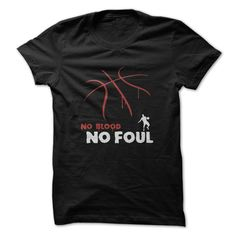 Basketball - No Blood No Foul T Shirt, Hoodie, Sweatshirt