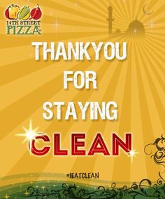 Thank YOU for staying clean with us! #14thStreetPizza #IEatClean