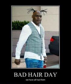 Coolio's Bad Hair Day :P