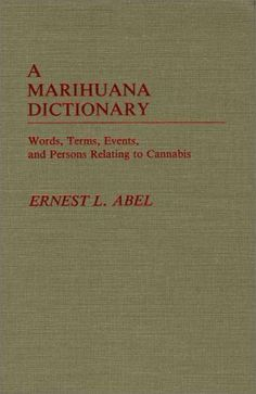 A Marihuana Dictionary: Words, Terms, Events, and Persons Relating to Cannabis by Ernest L. Abel, http://www.amazon.com/dp/0313232520/ref=cm_sw_r_pi_dp_jUanqb0FG7TJW