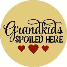 Grandkids Spoiled here Door Hanger -Reusable Mylar Stencil, Sign Stencils Sign Stencils, Grandma And Grandpa, Holy Night, Door Hangers, Grandkids, Doors, O Holy Night, Doorway, Gate