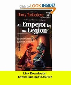An Emperor for the Legion (Videssos Cycle) (9780345330680) Harry Turtledove , ISBN-10: 0345330684  , ISBN-13: 978-0345330680 ,  , tutorials , pdf , ebook , torrent , downloads , rapidshare , filesonic , hotfile , megaupload , fileserve