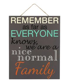 This 'Nice Normal Family' Wall Sign by GANZ is perfect! #zulilyfinds