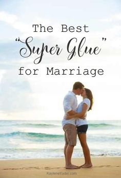 The best super glue for a lasting marriage is found in a deeper, more intimate relationship than the one with your spouse.