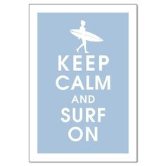 Keep Calm and Surf On SURFER GIRL 13x19 Poster by KeepCalmShop, $15.95