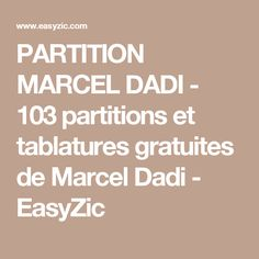 PARTITION MARCEL DADI - 103 partitions et tablatures gratuites de Marcel Dadi - EasyZic